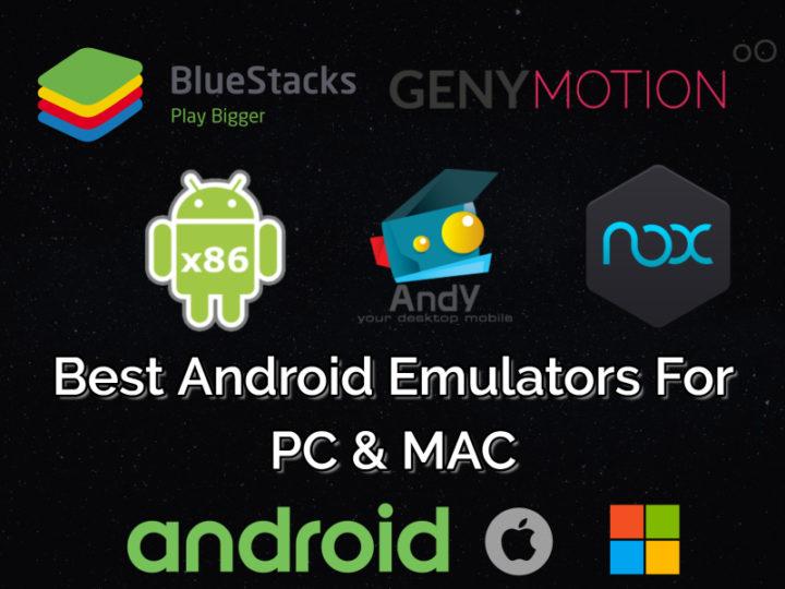 best android emulators for Windows 10, MAC