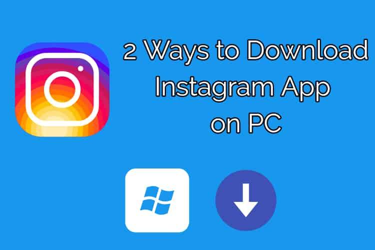 Instagram Download For Windows 10 Pc Laptop 2 Easy Ways