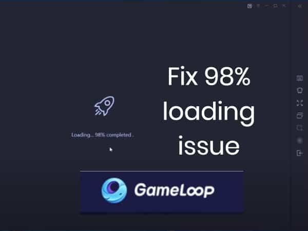 Gameloop stuck at 98 loading